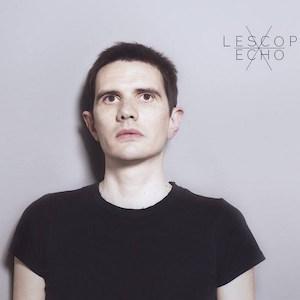 Lescop - Echo