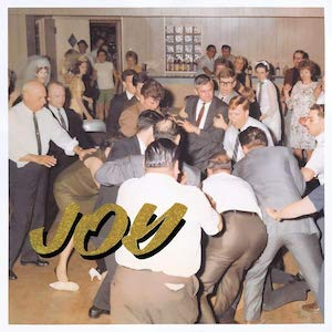 Idles – Joys as an Act of Resistance