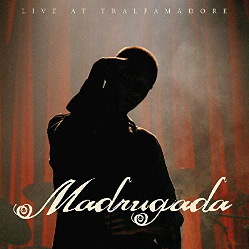 Album Live at Trafalmadore de Madrugada