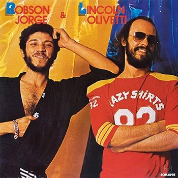 Robson Jorge et Lincoln Olivetti - Robson Jorge E Lincoln Olivetti