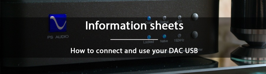 Information sheets - How to connect and use a DAC USB