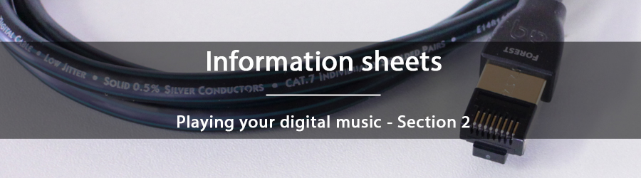 Information sheets - Playing your digital music - Section 2