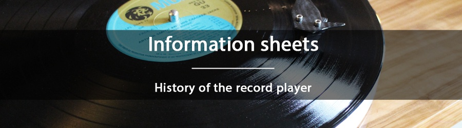 Information sheets - History of the record player