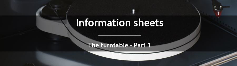 Information sheets - The turntable - part 1