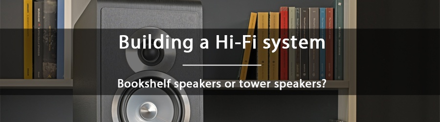 How to make a choice between bookshelf speakers and tower speakers
