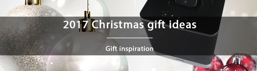 2017 Christmas gift ideas - Complete a Hi-Fi system