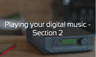 Playing your digital music - Section 2