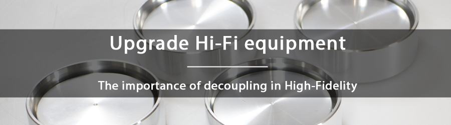 Decoupling: what is its importance in High-Fidelity