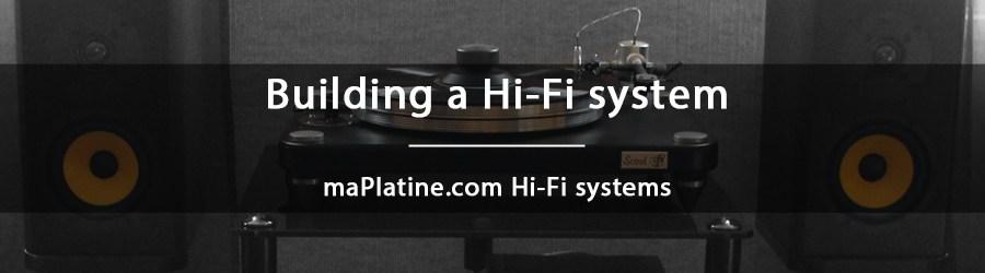 maPlatine.com Hi-Fi systems: how to choose a Hi-Fi system
