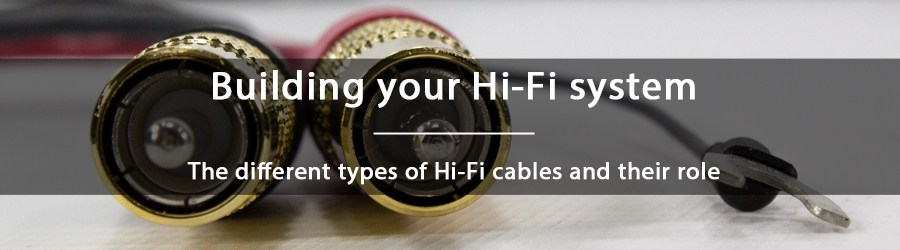 Hi-Fi cables: the different types and their role - banner
