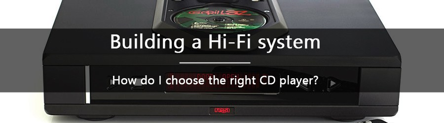 How do you choose the right CD player ?