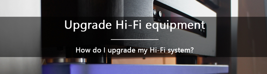 How do I upgrade my Hi-Fi system?