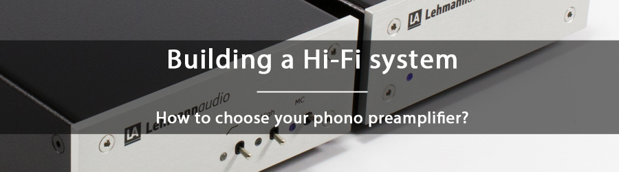 How to choose your phono preamplifier?