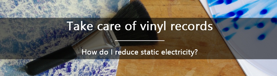 How do you reduce static electricity on records?