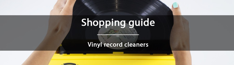 Vinyl record cleaners – advice before you make any purchase