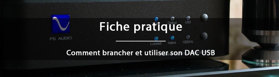 Fiche pratique - Comment brancher et utiliser son DAC USB
