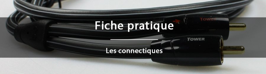 Fiche pratique - Les connectiques