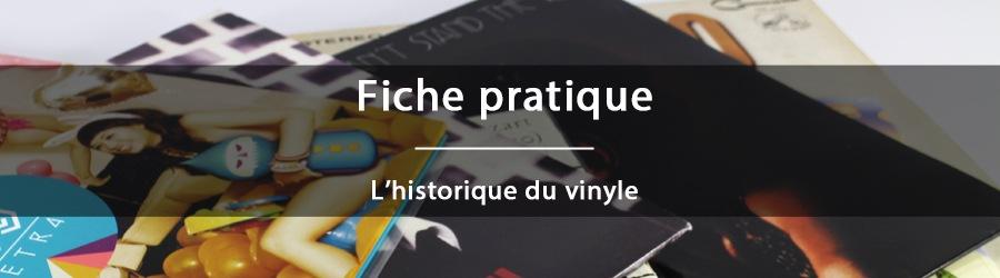 Fiche pratique - L'historique du vinyle