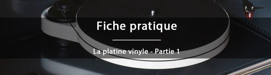 Fiche pratique - La platine vinyle - partie 1