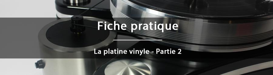 Fiche pratique - La platine vinyle - partie 2