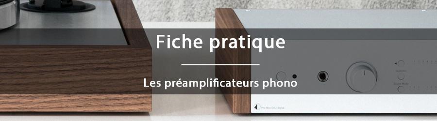 Fiche pratique - Les préamplificateurs phono