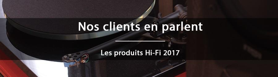 Nos clients en parlent - Les produits Hi-Fi 2017