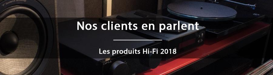 Nos clients en parlent en 2018 - Les produits Hi-Fi