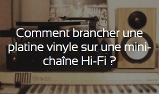 Comment brancher une platine vinyle sur une mini-chaine Hi-Fi ?