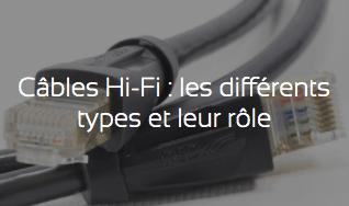 Câbles Hi-Fi : les différents types et leur rôle