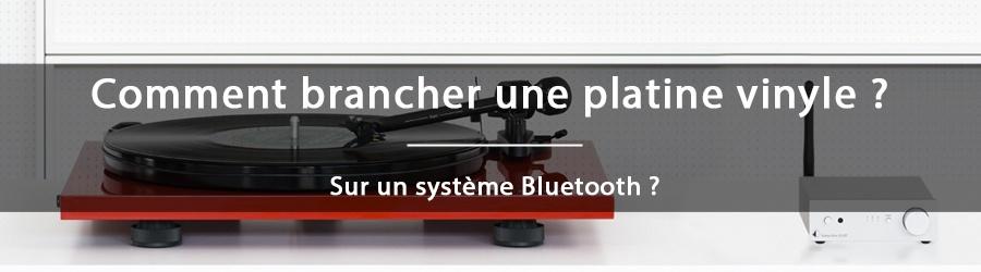 Comment connecter une platine vinyle en Bluetooth ?