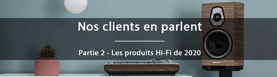 Nos clients en parlent en 2020 - Les produits Hi-Fi