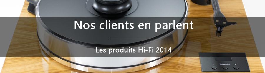 Nos clients en parlent en 2014 - les produits Hi-Fi 2014