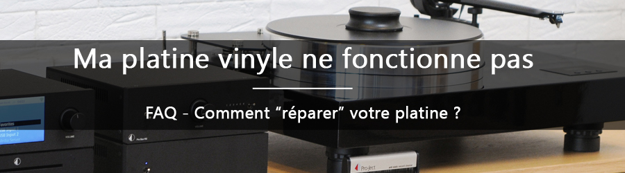 Bannière FAQ - Ma platine vinyle ne fonctionne pas
