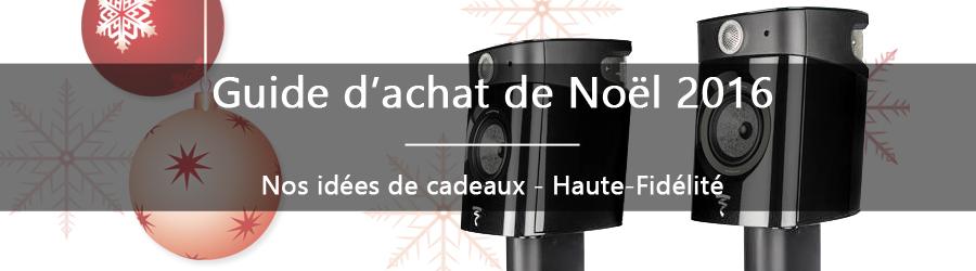 Construire un système Hi-Fi à Noël 2016 - Idées cadeaux