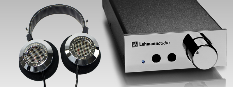 Listening a Grado PS1000 Hi-Fi headphones with a Lehmann Audio Linear headphone amp